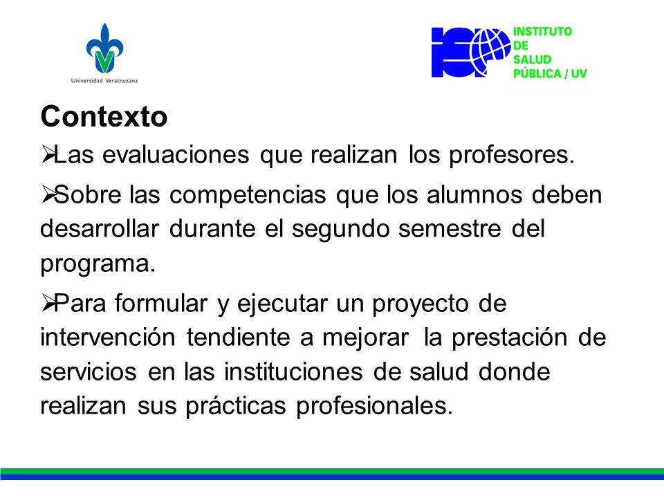 Contexto Las evaluaciones que realizan los profesores.