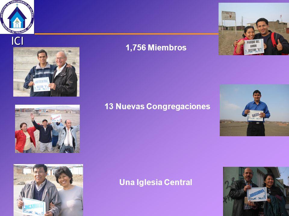 ICI 1,756 Miembros 13 Nuevas Congregaciones Una Iglesia Central