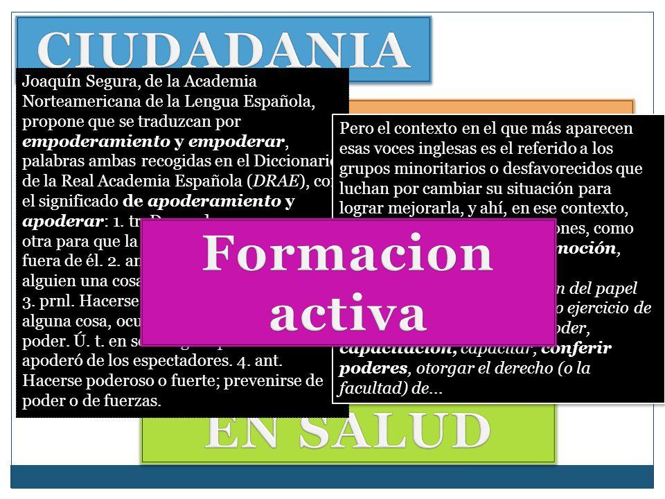 Joaquín Segura, de la Academia Norteamericana de la Lengua Española, propone que se traduzcan por empoderamiento y empoderar, palabras ambas recogidas