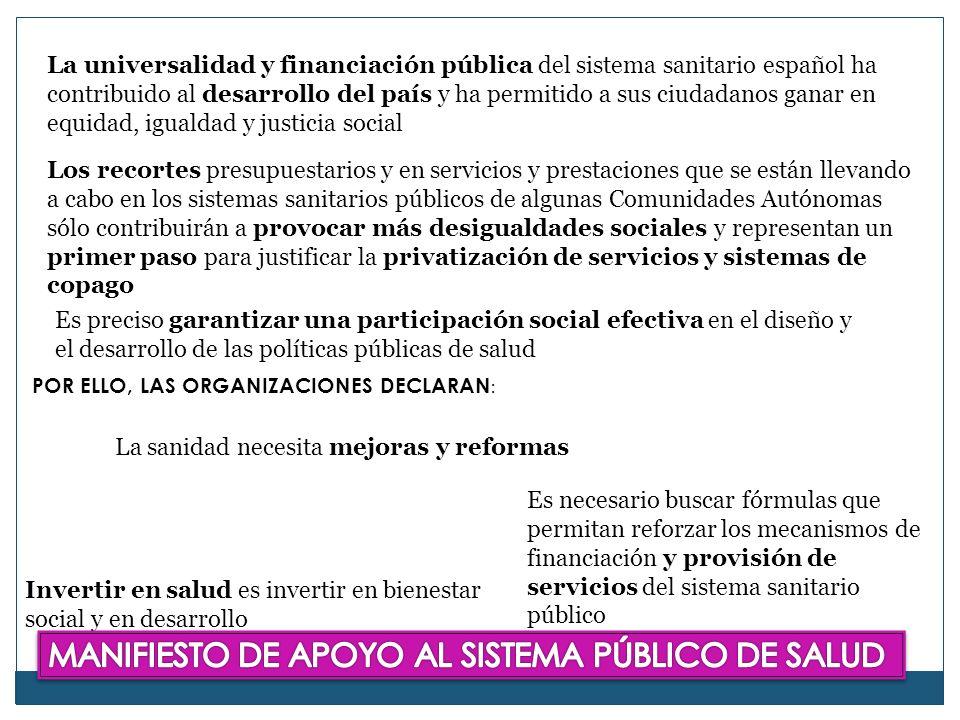 La universalidad y financiación pública del sistema sanitario español ha contribuido al desarrollo del país y ha permitido a sus ciudadanos ganar en e