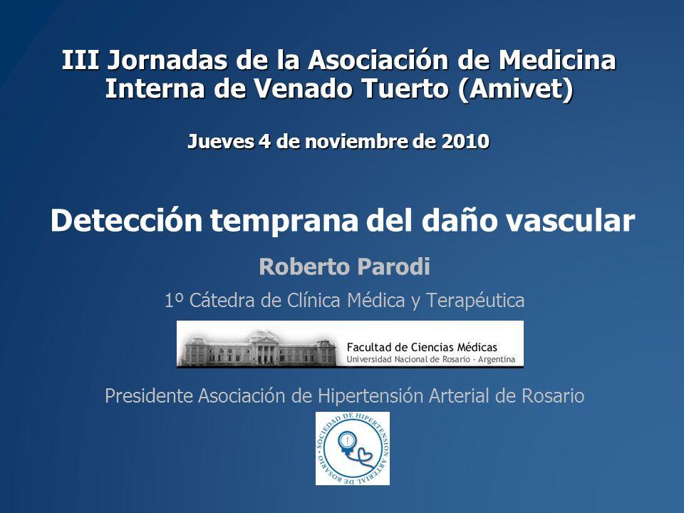 III Jornadas de la Asociación de Medicina Interna de Venado Tuerto (Amivet) Jueves 4 de noviembre de 2010 Roberto Parodi 1º Cátedra de Clínica Médica