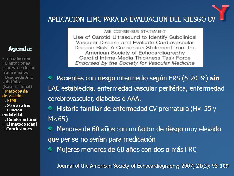 APLICACION EIMC PARA LA EVALUACION DEL RIESGO CV Pacientes con riesgo intermedio según FRS (6-20 %) sin EAC establecida, enfermedad vascular periféric