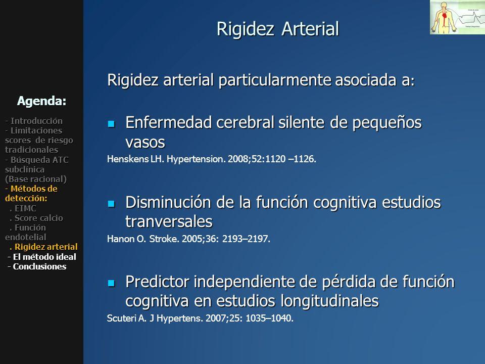 Rigidez Arterial Rigidez arterial particularmente asociada a : Enfermedad cerebral silente de pequeños vasos Enfermedad cerebral silente de pequeños v
