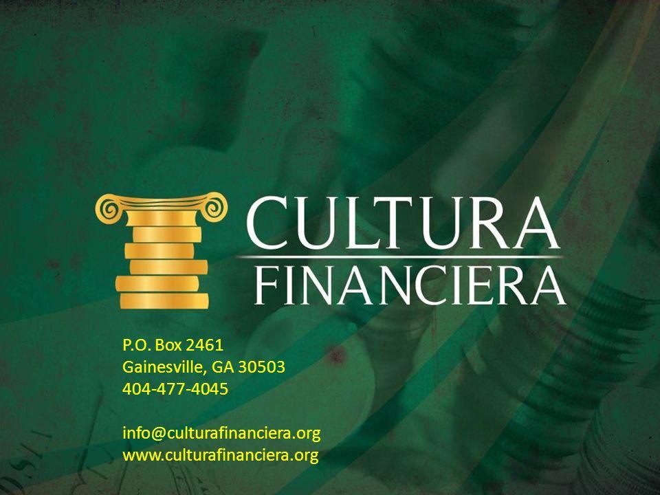 P.O. Box 2461 Gainesville, GA 30503 404-477-4045 info@culturafinanciera.org www.culturafinanciera.org