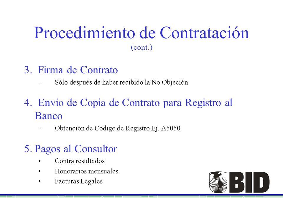 Procedimiento de Contratación (cont.) 3. Firma de Contrato –Sólo después de haber recibido la No Objeción 4. Envío de Copia de Contrato para Registro
