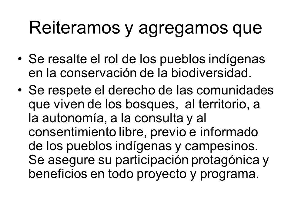 Reiteramos y agregamos que Se resalte el rol de los pueblos indígenas en la conservación de la biodiversidad.