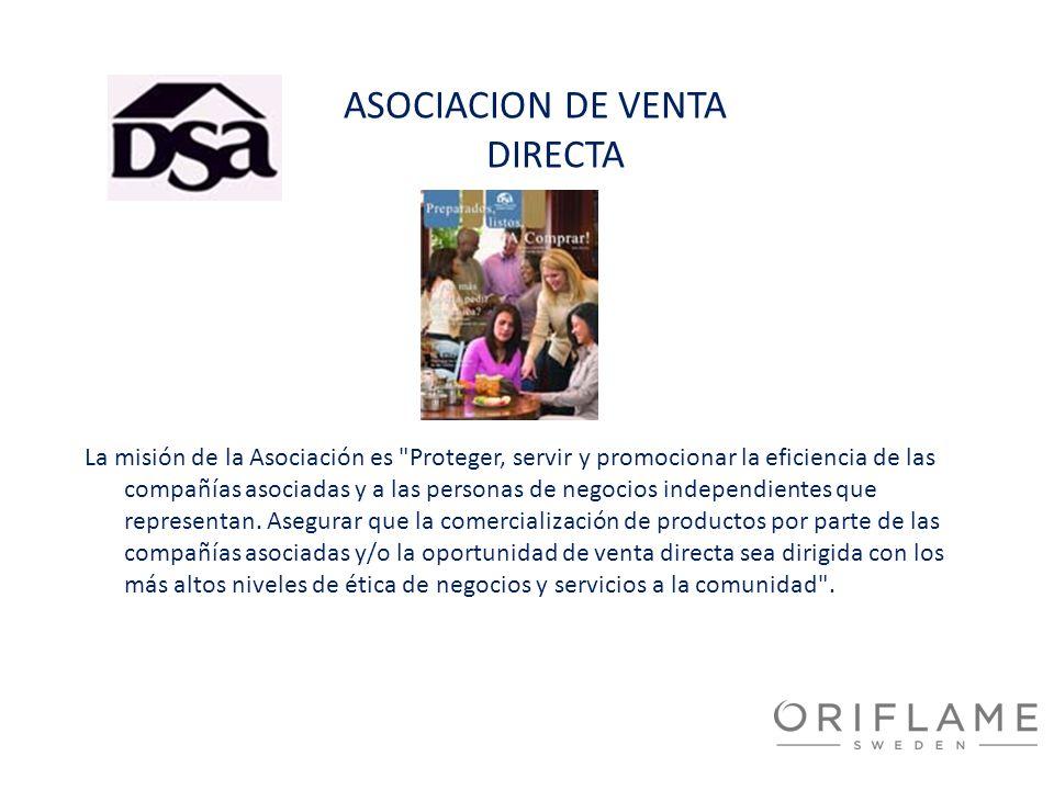 ASOCIACION DE VENTA DIRECTA La misión de la Asociación es