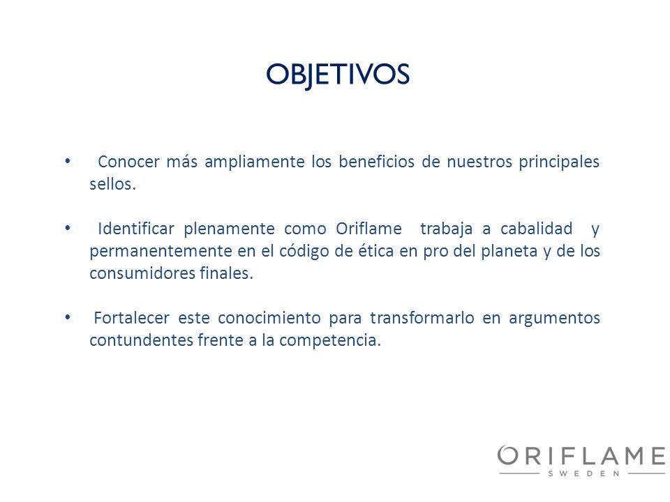 Conocer más ampliamente los beneficios de nuestros principales sellos. Identificar plenamente como Oriflame trabaja a cabalidad y permanentemente en e