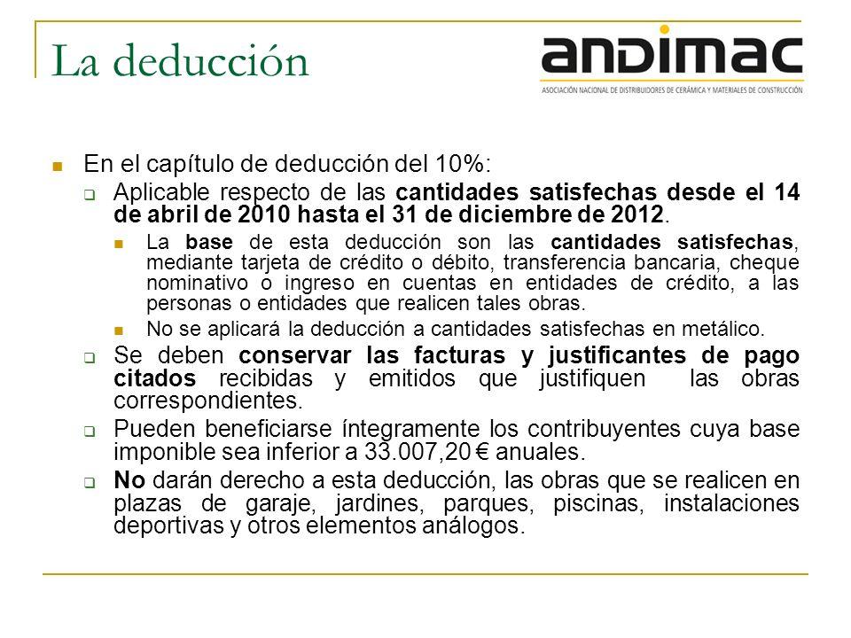 La deducción En el capítulo de deducción del 10%: Aplicable respecto de las cantidades satisfechas desde el 14 de abril de 2010 hasta el 31 de diciembre de 2012.