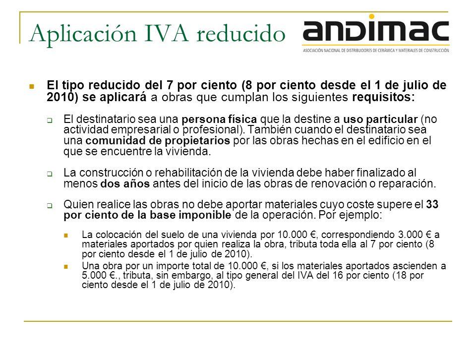 Aplicación IVA reducido El tipo reducido del 7 por ciento (8 por ciento desde el 1 de julio de 2010) se aplicará a obras que cumplan los siguientes requisitos: El destinatario sea una persona física que la destine a uso particular (no actividad empresarial o profesional).