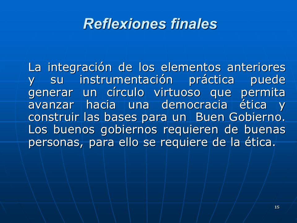 15 Reflexiones finales La integración de los elementos anteriores y su instrumentación práctica puede generar un círculo virtuoso que permita avanzar