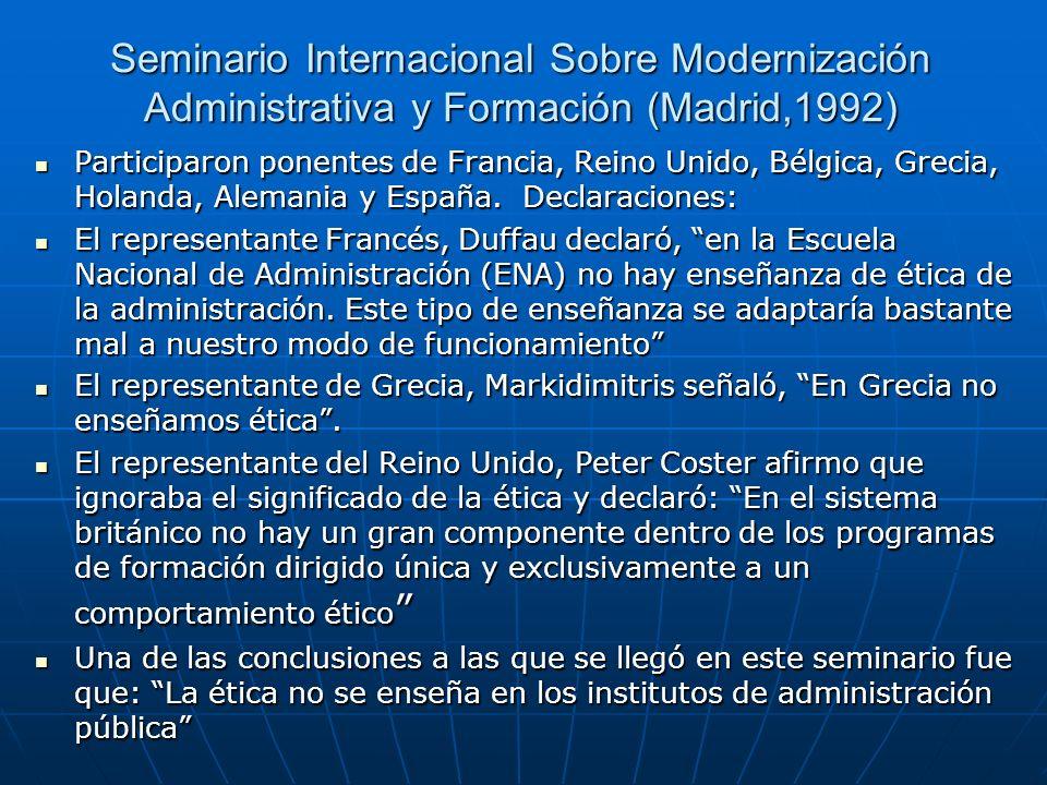 Seminario Internacional Sobre Modernización Administrativa y Formación (Madrid,1992) Participaron ponentes de Francia, Reino Unido, Bélgica, Grecia, H