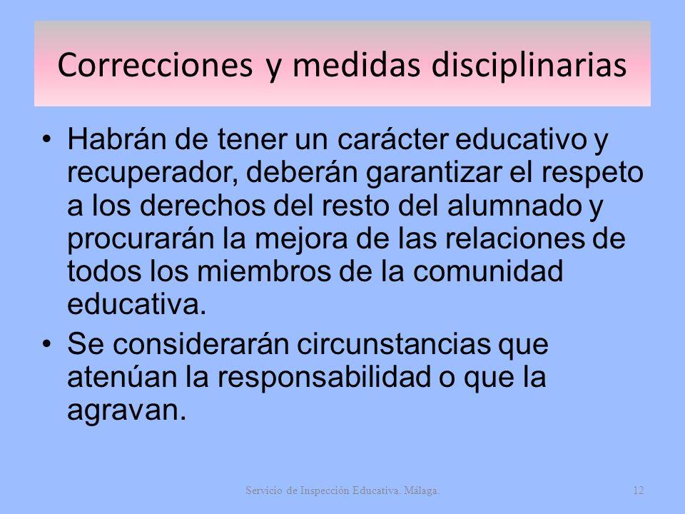 Correcciones y medidas disciplinarias Habrán de tener un carácter educativo y recuperador, deberán garantizar el respeto a los derechos del resto del