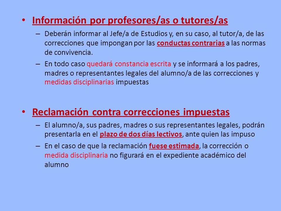 Información por profesores/as o tutores/as – Deberán informar al Jefe/a de Estudios y, en su caso, al tutor/a, de las correcciones que impongan por la