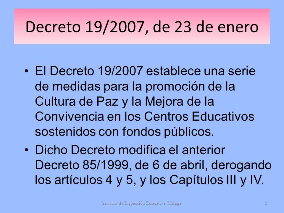Decreto 19/2007, de 23 de enero El Decreto 19/2007 establece una serie de medidas para la promoción de la Cultura de Paz y la Mejora de la Convivencia