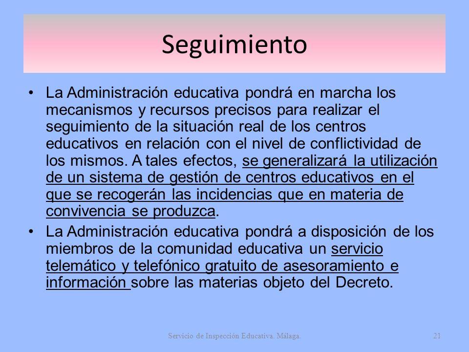 Seguimiento La Administración educativa pondrá en marcha los mecanismos y recursos precisos para realizar el seguimiento de la situación real de los c