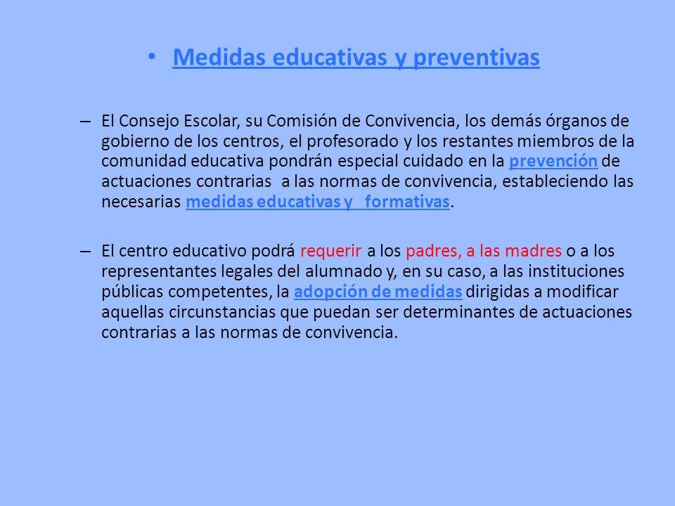 Medidas educativas y preventivas – El Consejo Escolar, su Comisión de Convivencia, los demás órganos de gobierno de los centros, el profesorado y los