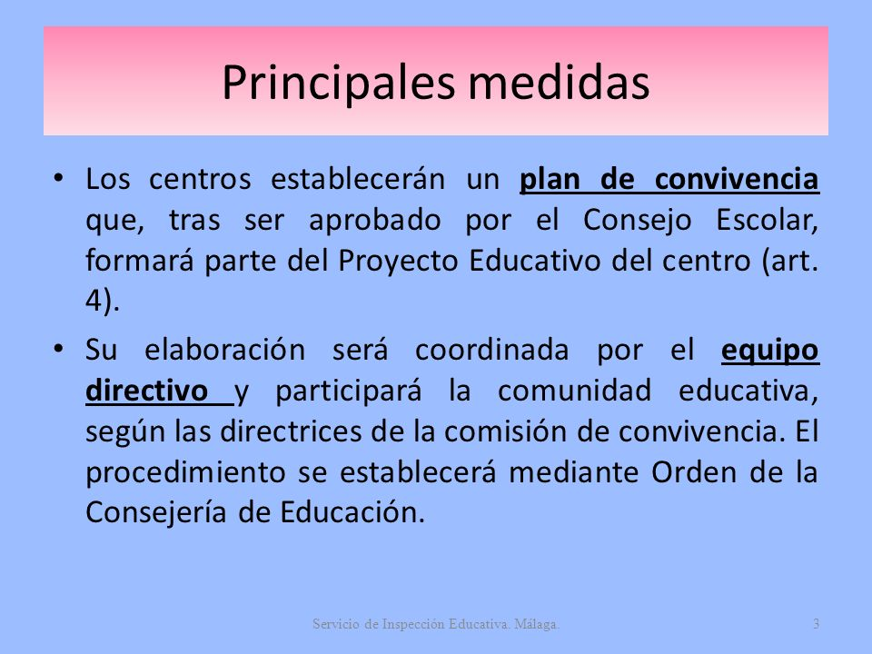 Principales medidas Los centros establecerán un plan de convivencia que, tras ser aprobado por el Consejo Escolar, formará parte del Proyecto Educativ