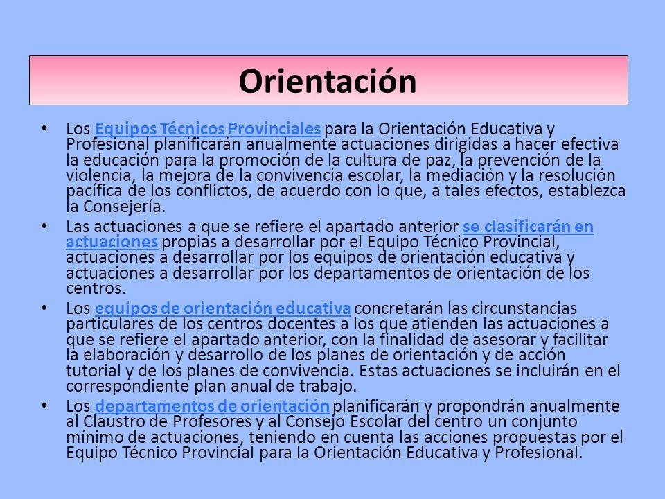 Orientación Los Equipos Técnicos Provinciales para la Orientación Educativa y Profesional planificarán anualmente actuaciones dirigidas a hacer efecti