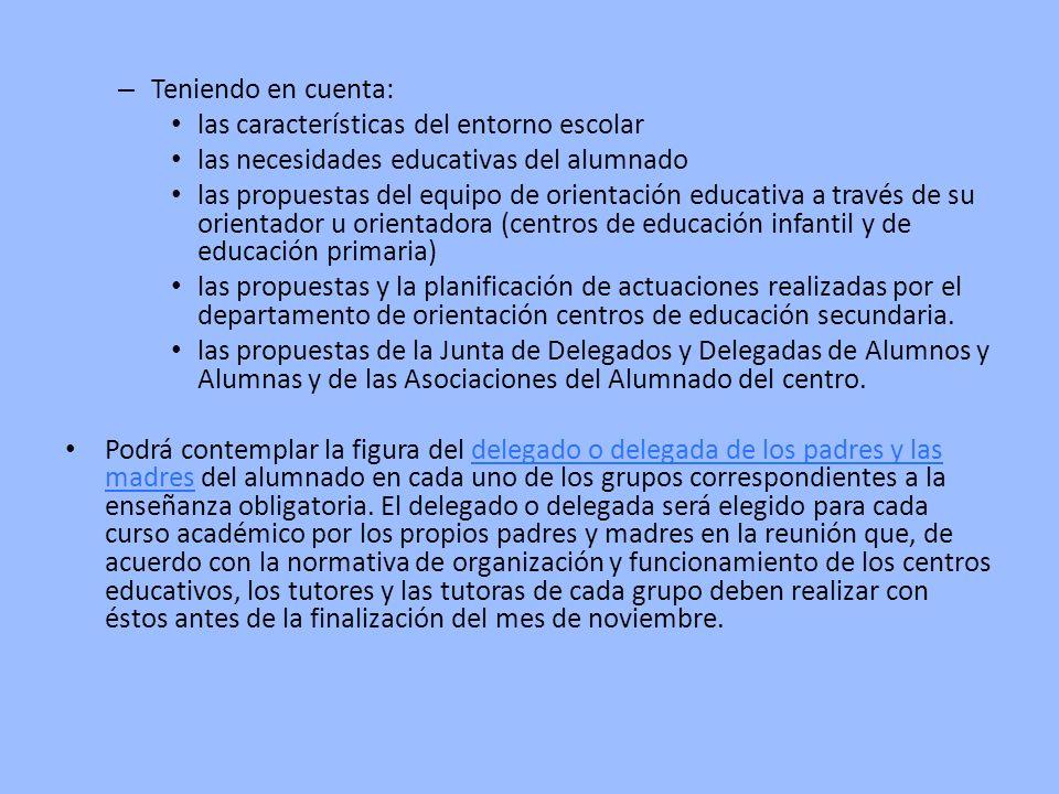 – Teniendo en cuenta: las características del entorno escolar las necesidades educativas del alumnado las propuestas del equipo de orientación educati
