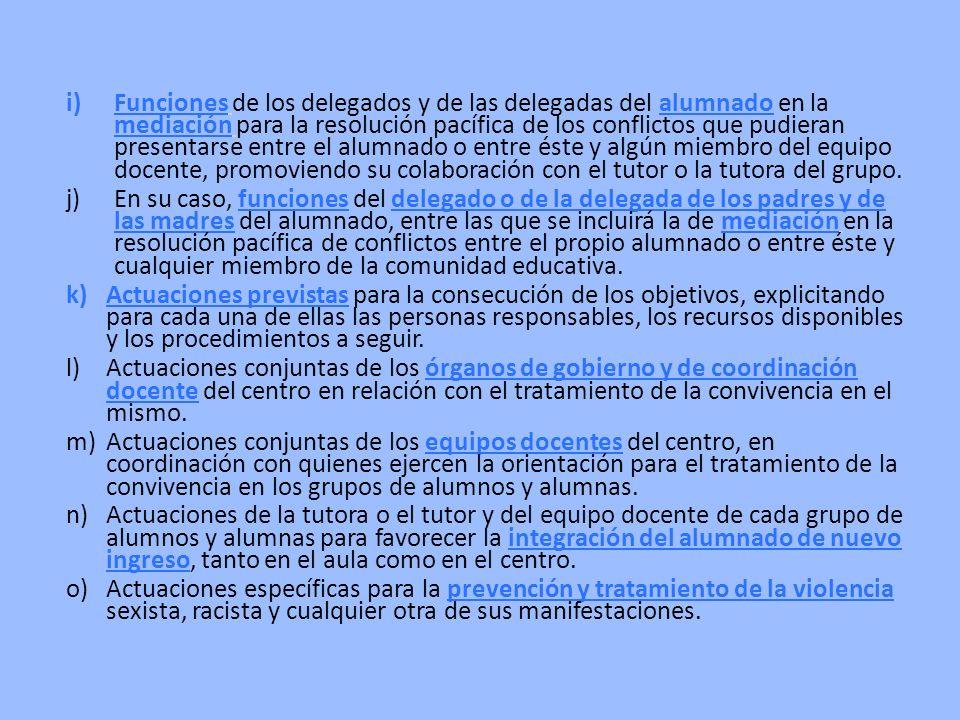i)Funciones de los delegados y de las delegadas del alumnado en la mediación para la resolución pacífica de los conflictos que pudieran presentarse en