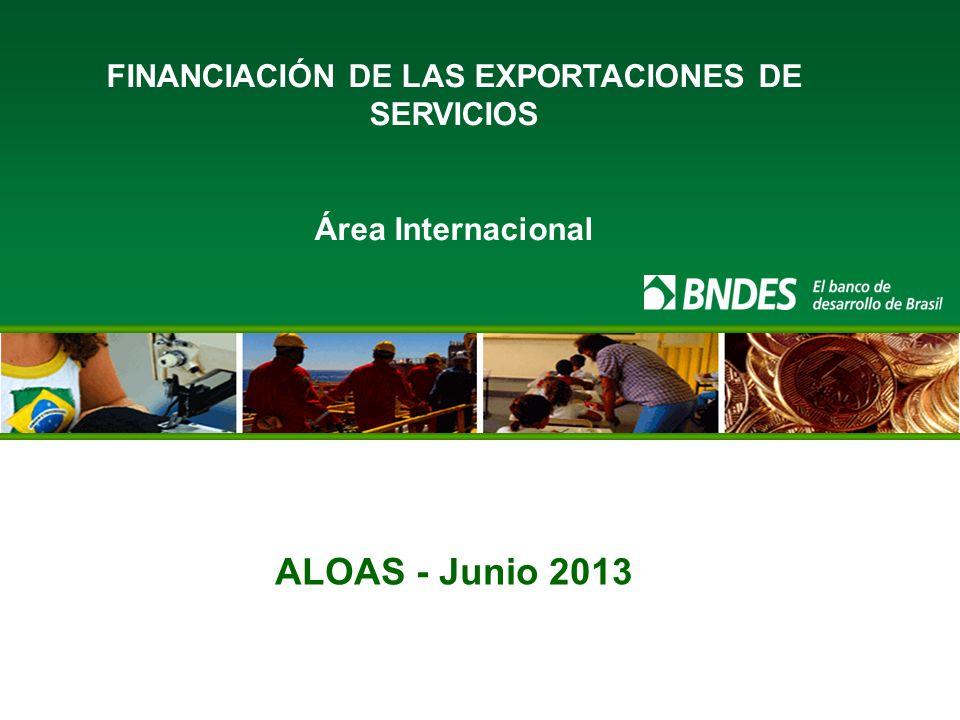 ALOAS - Junio 2013 FINANCIACIÓN DE LAS EXPORTACIONES DE SERVICIOS Área Internacional