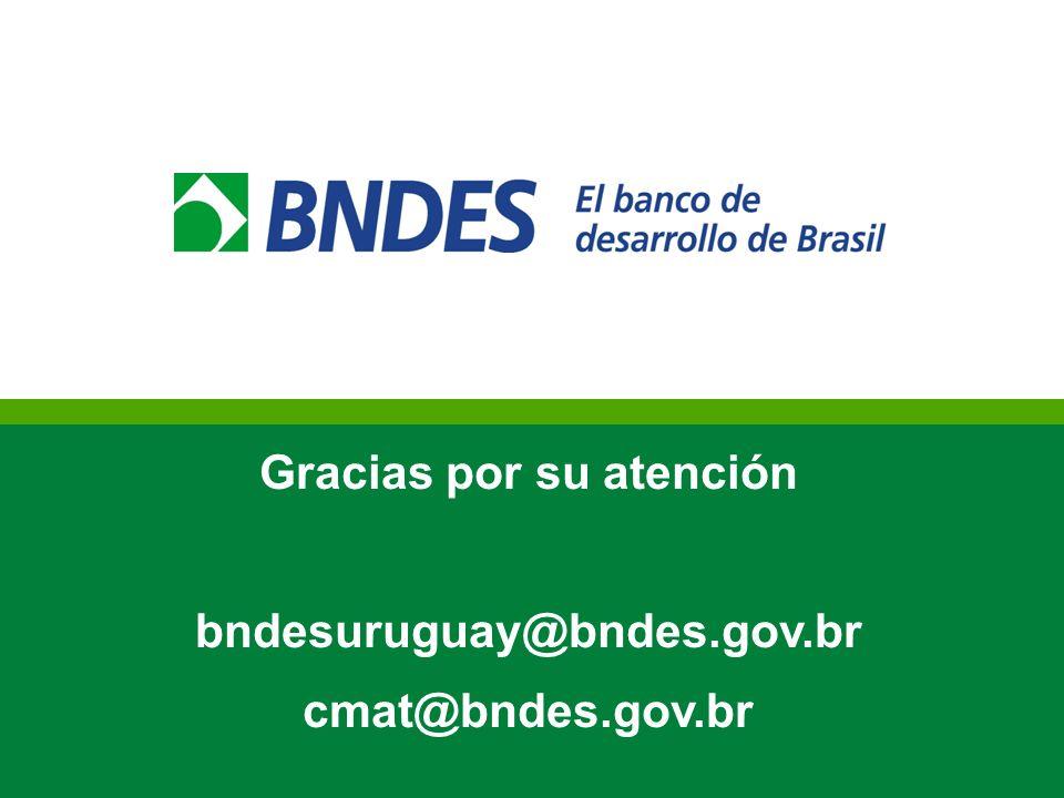 Gracias por su atención bndesuruguay@bndes.gov.br cmat@bndes.gov.br