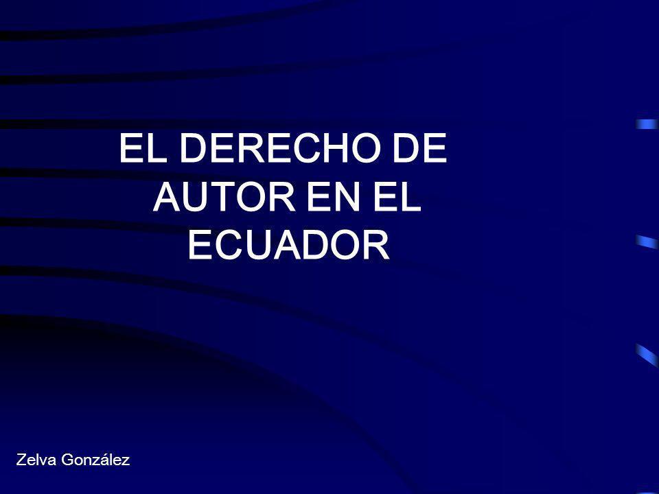 EL DERECHO DE AUTOR EN EL ECUADOR Zelva González
