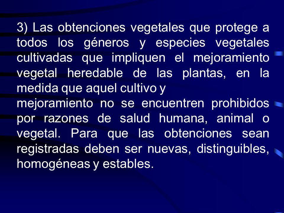 3) Las obtenciones vegetales que protege a todos los géneros y especies vegetales cultivadas que impliquen el mejoramiento vegetal heredable de las pl