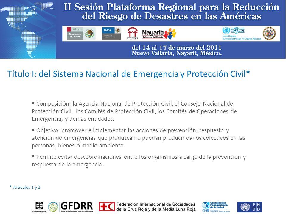 Composición: la Agencia Nacional de Protección Civil, el Consejo Nacional de Protección Civil, los Comités de Protección Civil, los Comités de Operaciones de Emergencia, y demás entidades.