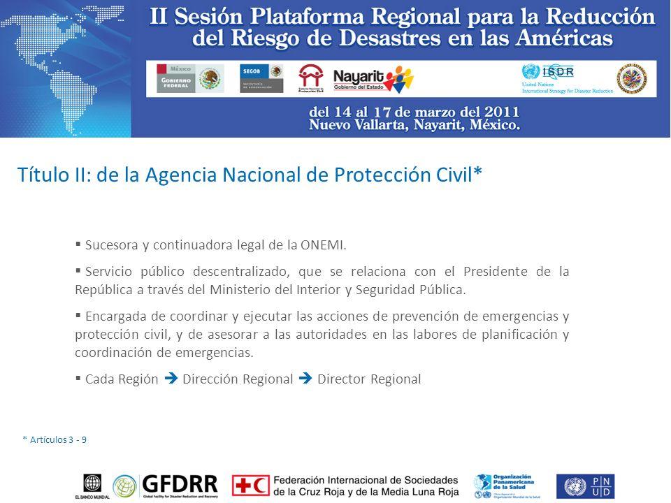 Título II: de la Agencia Nacional de Protección Civil* Sucesora y continuadora legal de la ONEMI.