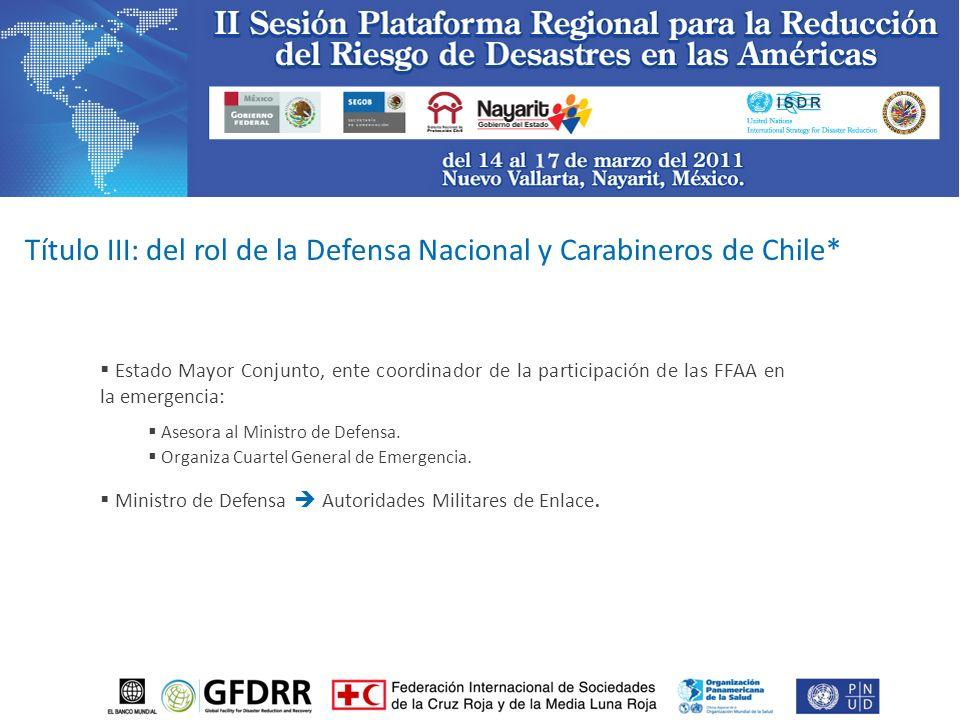 Estado Mayor Conjunto, ente coordinador de la participación de las FFAA en la emergencia: Asesora al Ministro de Defensa.