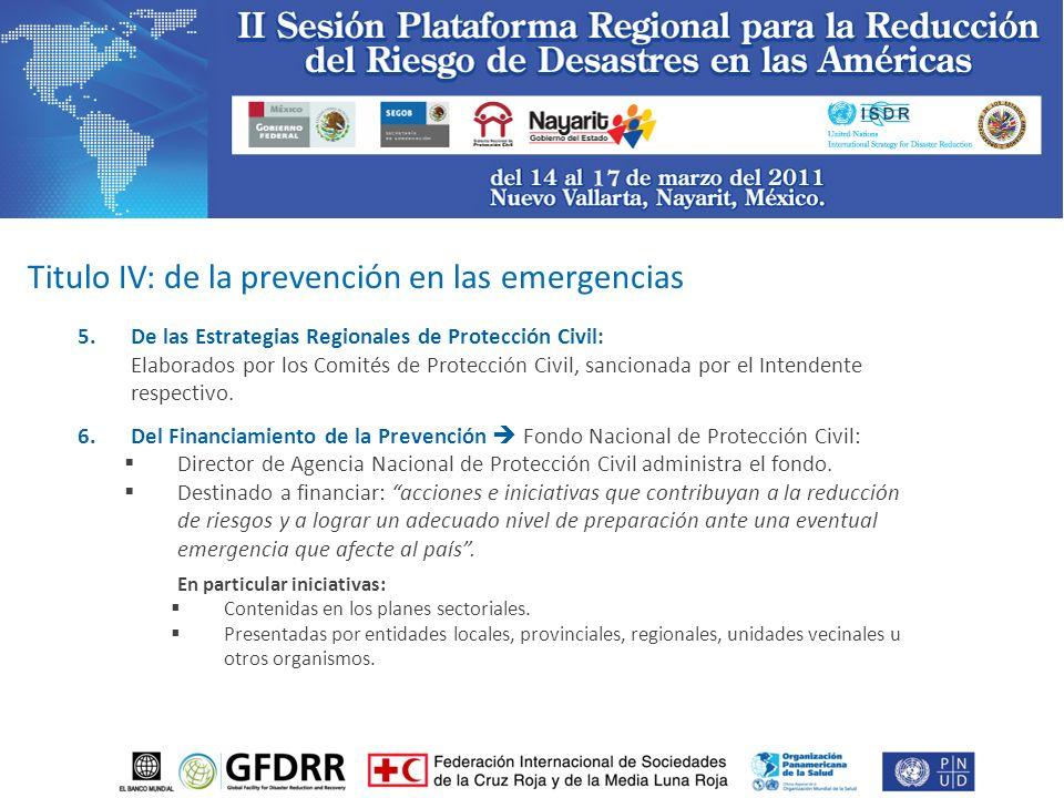 5.De las Estrategias Regionales de Protección Civil: Elaborados por los Comités de Protección Civil, sancionada por el Intendente respectivo.