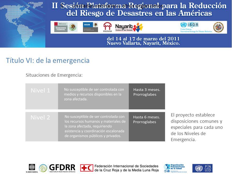Situaciones de Emergencia: 5.unidades vecinales u otros organismos.