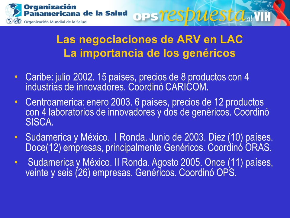 2003 Caribe: julio 2002. 15 países, precios de 8 productos con 4 industrias de innovadores. Coordinó CARICOM. Centroamerica: enero 2003. 6 países, pre