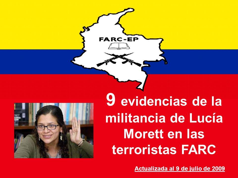 9 evidencias de la militancia de Lucía Morett en las terroristas FARC Actualizada al 9 de julio de 2009