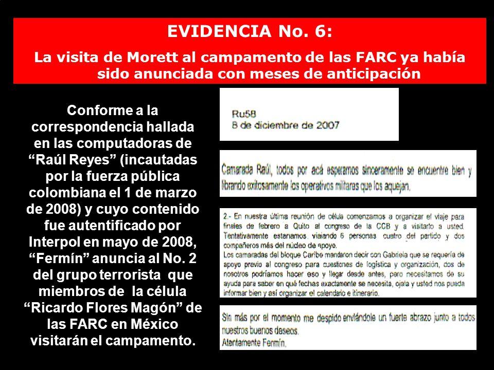 EVIDENCIA No. 6: La visita de Morett al campamento de las FARC ya había sido anunciada con meses de anticipación Conforme a la correspondencia hallada
