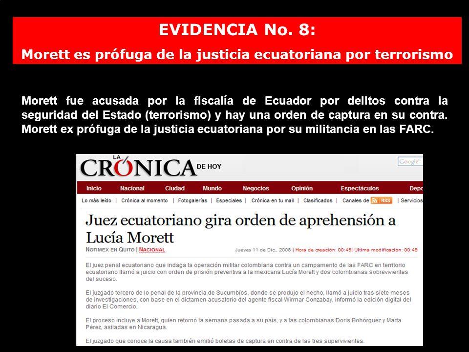 EVIDENCIA No. 8: Morett es prófuga de la justicia ecuatoriana por terrorismo Morett fue acusada por la fiscalía de Ecuador por delitos contra la segur