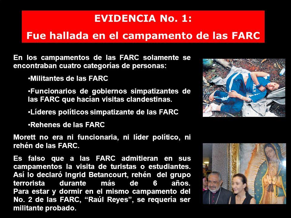EVIDENCIA No. 1: Fue hallada en el campamento de las FARC En los campamentos de las FARC solamente se encontraban cuatro categorías de personas: Milit