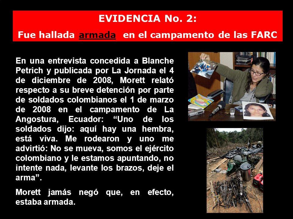EVIDENCIA No. 2: Fue hallada armada en el campamento de las FARC En una entrevista concedida a Blanche Petrich y publicada por La Jornada el 4 de dici