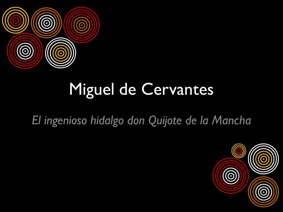 Miguel de Cervantes El ingenioso hidalgo don Quijote de la Mancha