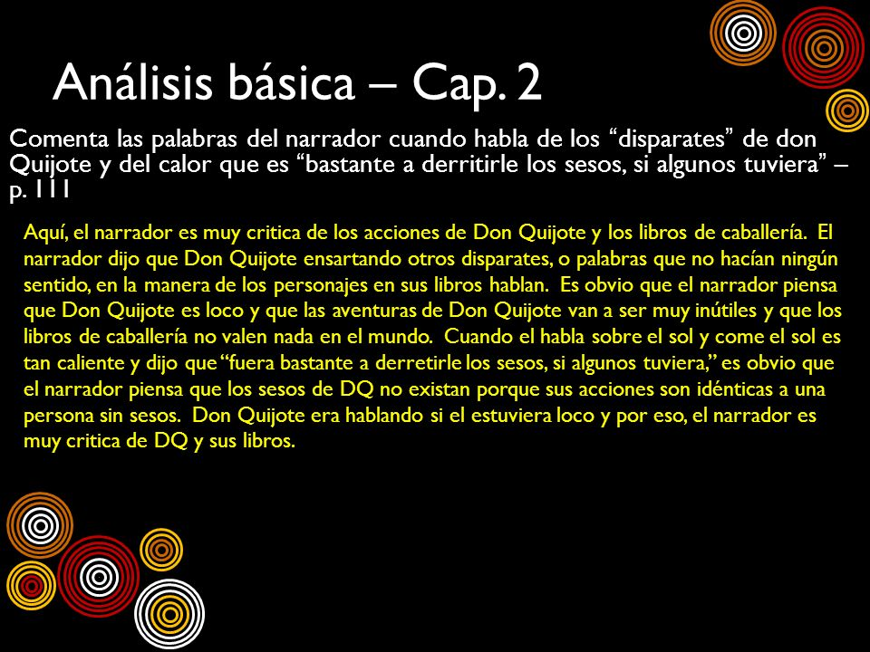 Análisis básica – Cap. 2 Comenta las palabras del narrador cuando habla de los disparates de don Quijote y del calor que es bastante a derritirle los