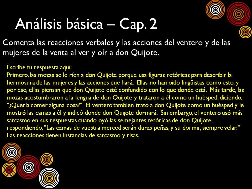 Análisis básica – Cap. 2 Comenta las reacciones verbales y las acciones del ventero y de las mujeres de la venta al ver y oír a don Quijote. Escribe t