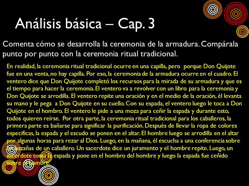 Análisis básica – Cap. 3 Comenta cómo se desarrolla la ceremonia de la armadura. Compárala punto por punto con la ceremonia ritual tradicional. En rea