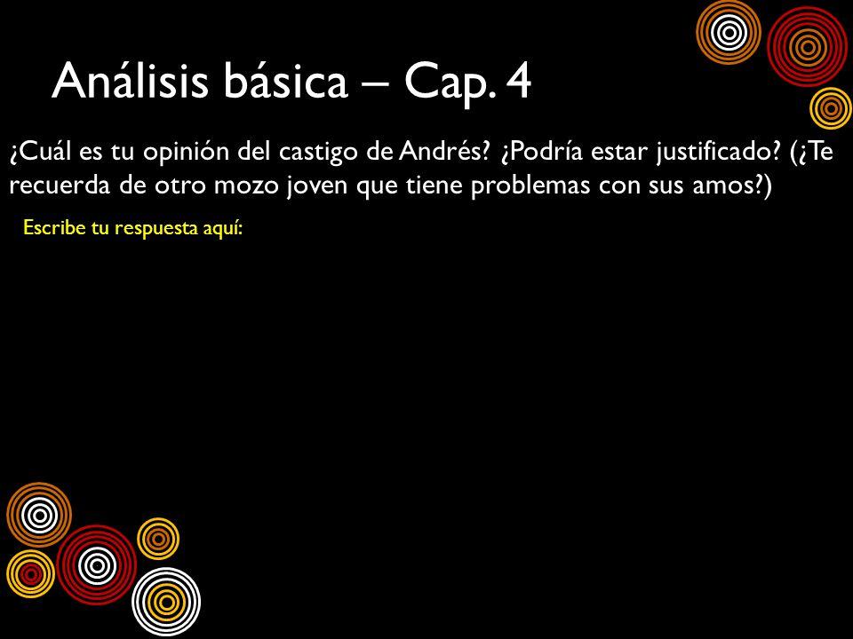 Análisis básica – Cap. 4 ¿Cuál es tu opinión del castigo de Andrés? ¿Podría estar justificado? (¿Te recuerda de otro mozo joven que tiene problemas co