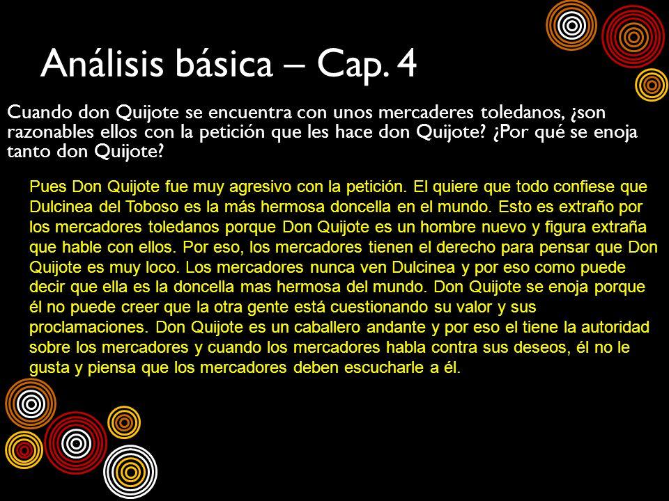 Análisis básica – Cap. 4 Cuando don Quijote se encuentra con unos mercaderes toledanos, ¿son razonables ellos con la petición que les hace don Quijote