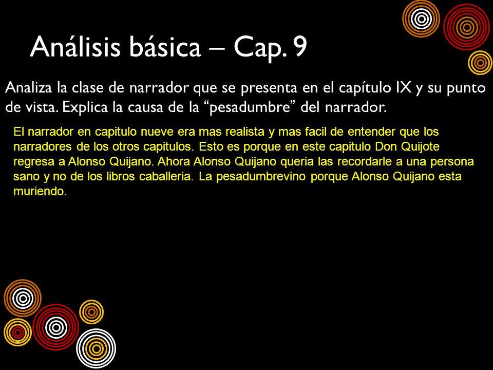 Análisis básica – Cap. 9 Analiza la clase de narrador que se presenta en el capítulo IX y su punto de vista. Explica la causa de la pesadumbre del nar