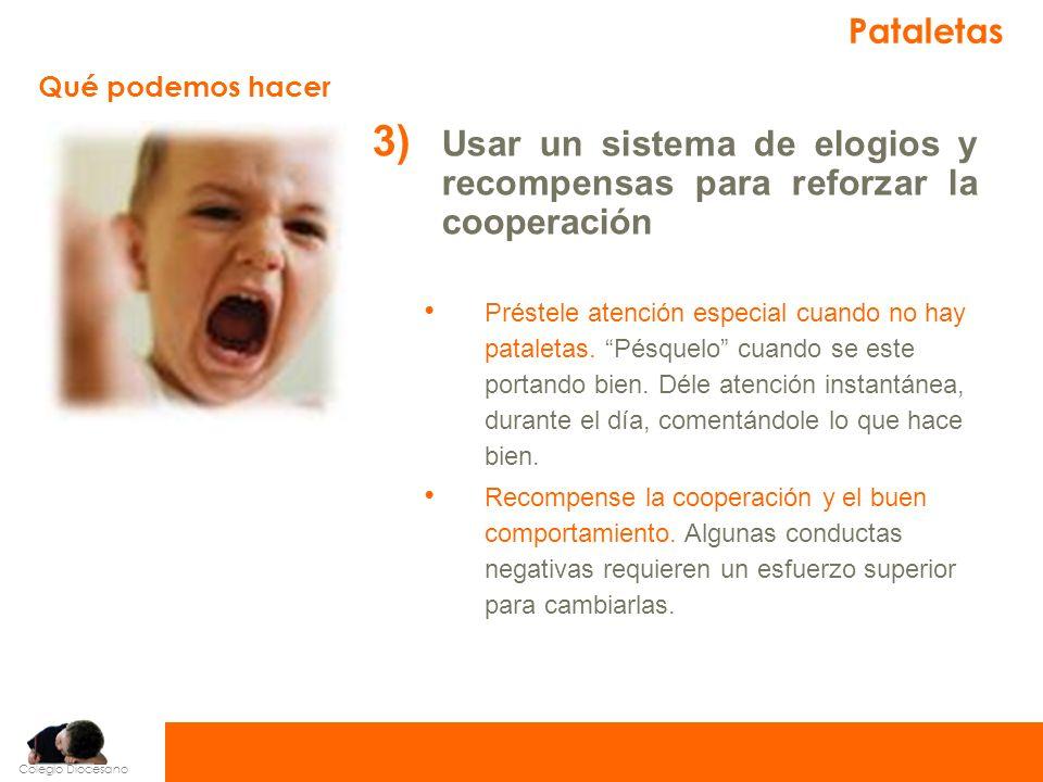Colegio Diocesano 4) No dejar que el niño utilice las pataletas para eludir responsabilidades.