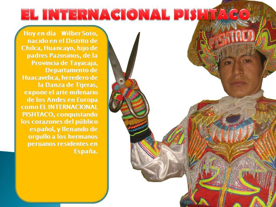 Hoy en día Wilber Soto, nacido en el Distrito de Chilca, Huancayo, hijo de padres Pazosinos, de la Provincia de Tayacaja, Departamento de Huacavelica,