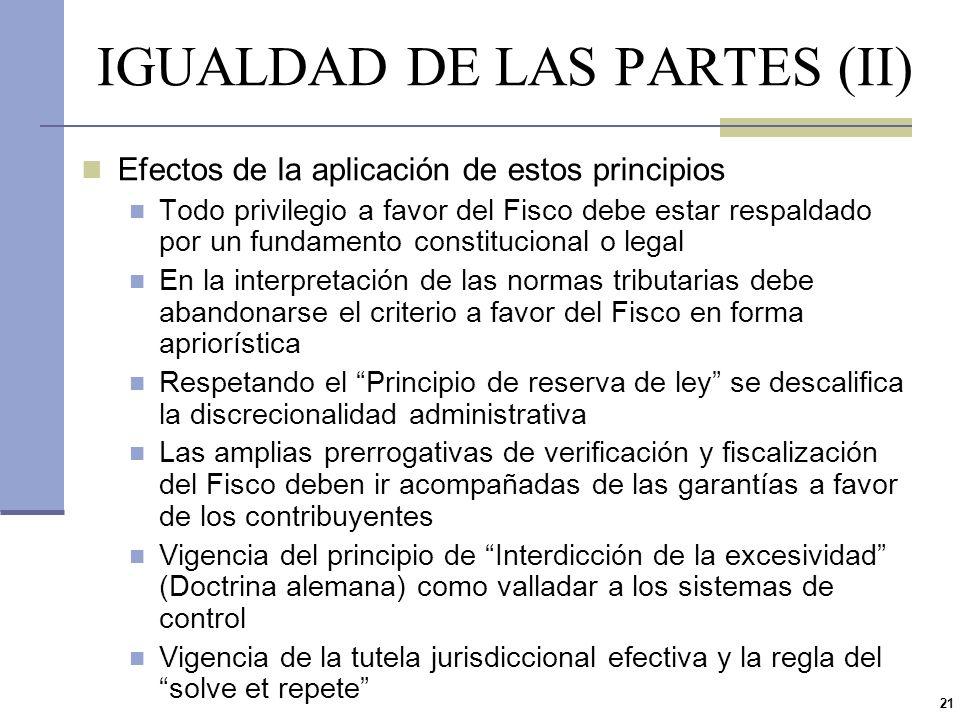 20 IGUALDAD DE LAS PARTES (I) La relación tributaria y procesal se encuentra regida por el principio de la igualdad entre las partes, en que el Fisco